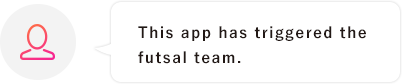 This app has triggered the futsal team.